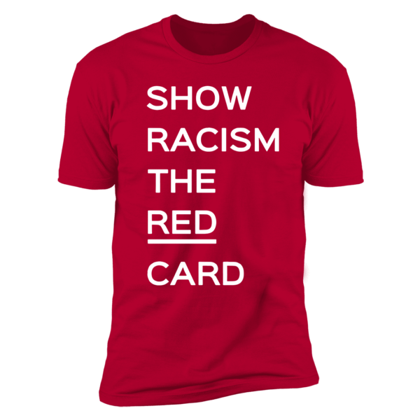 Ross County fan Show Racism the Red Card Premium SS T-Shirt