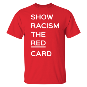 Ross County fan Show Racism the Red Card Shirt