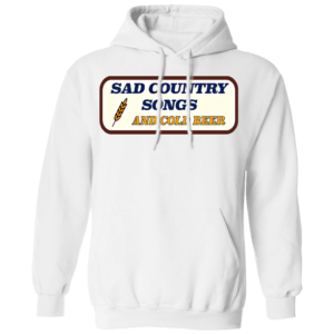 Sad Country Songs And Cold Beer Hoodie