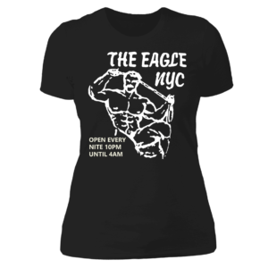 The Eagle NYC Open Every Nite 10pm Until 4AM Ladies Boyfriend Shirt
