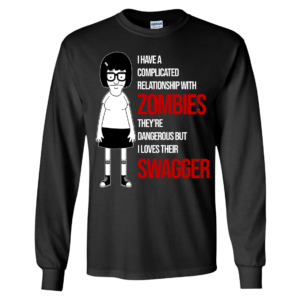 Tina Belcher I Have A Complicated Relationship With Zombies Long Sleeve Shirt