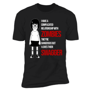 Tina Belcher I Have A Complicated Relationship With Zombies Premium SS T-Shirt