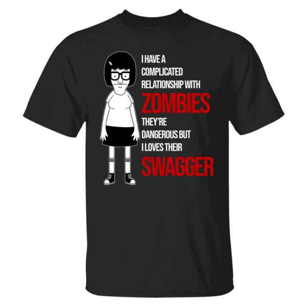 Tina Belcher I Have A Complicated Relationship With Zombies Shirt