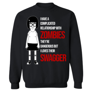 Tina Belcher I Have A Complicated Relationship With Zombies Sweatshirt