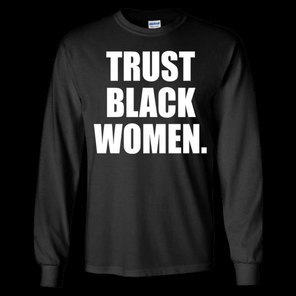 Trust Black Women Long Sleeve Shirt