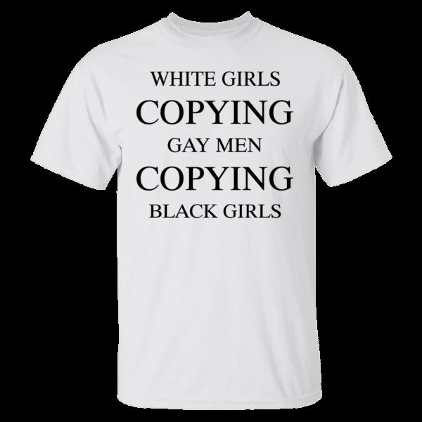 White Girls Copying Gay Men Copying Black Girls Shirt